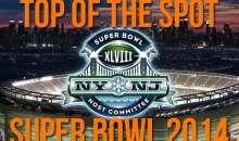 Top of the Spot – Super Bowl 2014